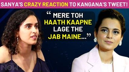 Sanya Malhotra's REACTION To Kangana Ranaut's Appreciation Post For Her Film Pagglait