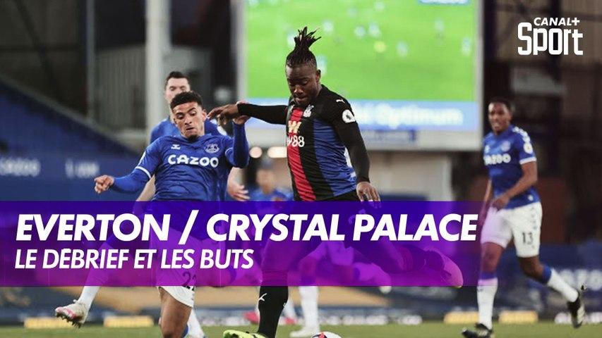 Le débrief d'Everton / Crystal Palace - Premier League (J30)