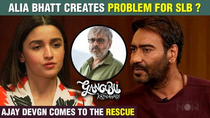 Alia Turns Out To Be Huge Problem For SLB ? Ajay Devgn Comes To The Rescue | Gangubai Kathiawadi
