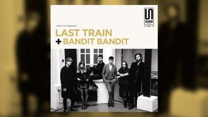 """Last Train x Bandit Bandit """"Fragile"""""""