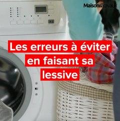 Les erreurs à éviter en faisant sa lessive