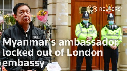 Myanmar's ambassador locked out of London embassy
