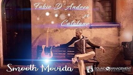 FABIO D'ANDREA vs CATALANO - Smooth Movida
