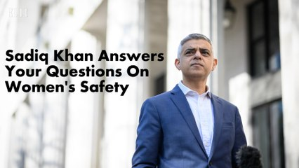 Sadiq Khan Answers Your Questions On Women's Safety