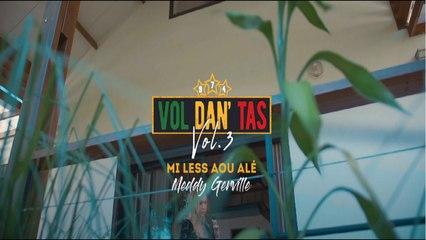 Meddy Gerville - Mi lèss aou alé [Vol dan' tas 3 ] #VDT3