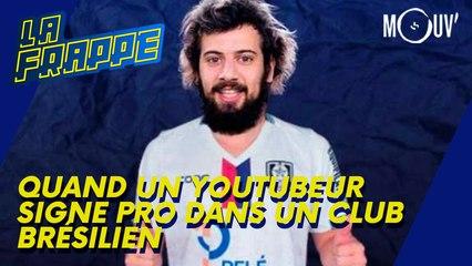 Quand un youtubeur signe pro dans un club Brésilien