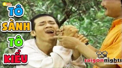 """Hài """" Tô Sành Tô Kiều """"  Hài Xưa Kiều Oanh, Thành Lộc, Thanh Tùng Hay Nhất"""