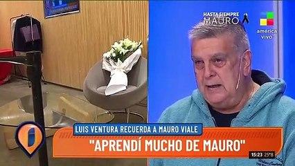Luis Ventura se emocionó al hablar de Mauro Viale