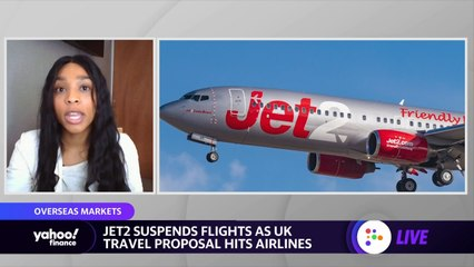 Jet2 suspends flights as UK travel proposal hits airlines