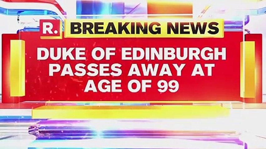 UK's Prince Philip, Duke of Edinburgh, Passes Away At The Age Of 99