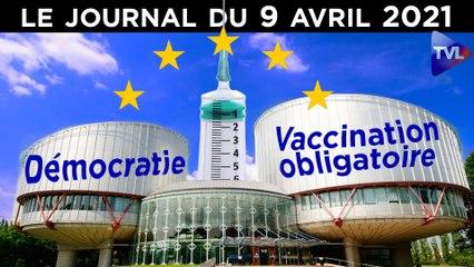 Vers la vaccination obligatoire - JT du vendredi 9 avril 2021