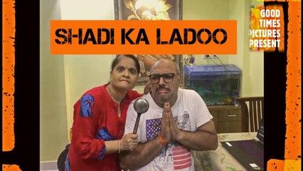 Shadi Ka Ladoo  Lock Down Series   Comedy   Ep 6   Good Times Pictures