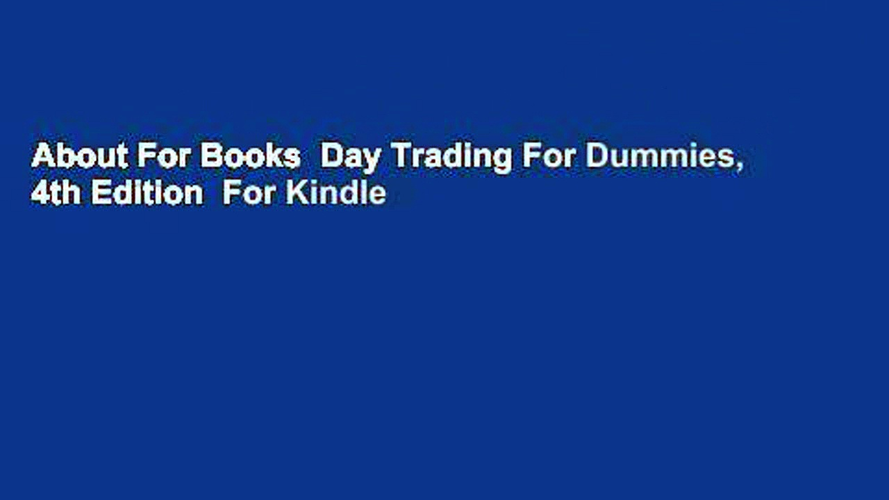 About For Books  Day Trading For Dummies, 4th Edition  For Kindle