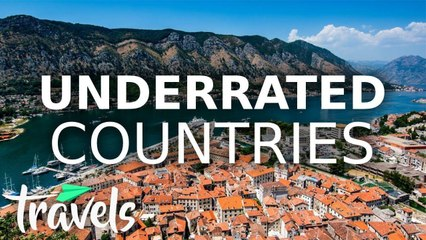 Top 10 Underrated Countries 2021