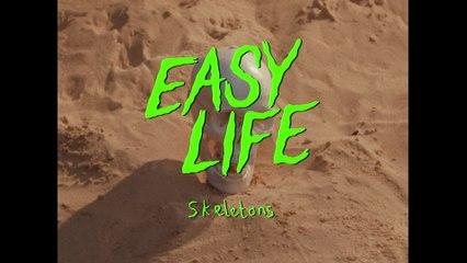 easy life - skeletons