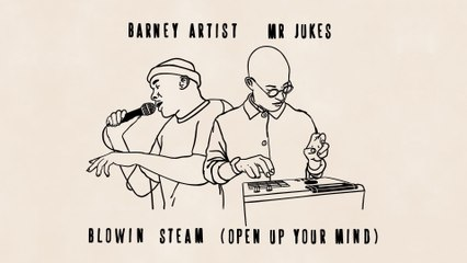 Mr Jukes - Blowin Steam (Open Up Your Mind)