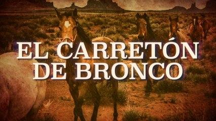 Bronco - El Carretón De Bronco