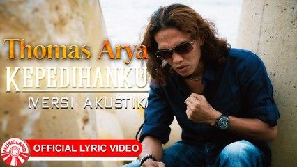 Thomas Arya - Kepedihanku (Versi Akustik) [Official Lyric Video HD]