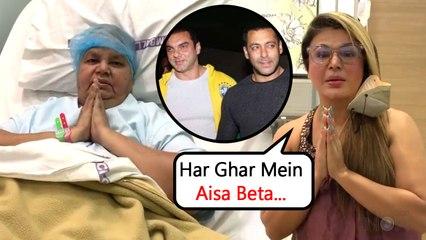 Salman Khan & Sohail Turn Messiah Again For Rakhi, Helps Her Ill Mother