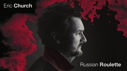 Eric Church - Russian Roulette