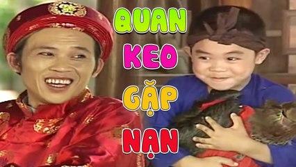 """Hài """" Quan Keo Gặp Nạn """" Hài Hoài Linh, Nguyễn Huy Không Thể Nhịn Cười"""