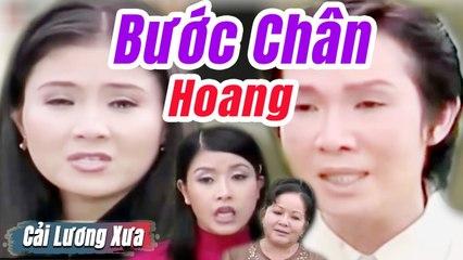 Cải Lương Xưa : Bước Chân Hoang - Vũ Linh Thanh Ngân  cải lương xã hội Mới hay nhất