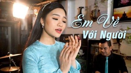 Thương lắm giọng hát ngọt lịm Lê Ngọc Thúy - Em Về Với Người (4K MV)