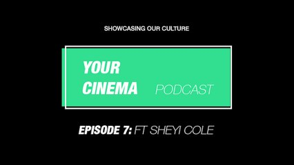 Your Cinema Podcast: Ep.7 - Ft Sheyi Cole | Doing Small Axe and still being at drama school!