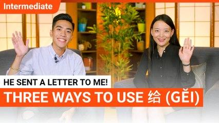 Three Ways To Use 给 Gěi | Intermediate Lesson | ChinesePod
