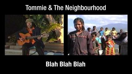 Tommee & The Neighbourhood - Blah Blah Blah