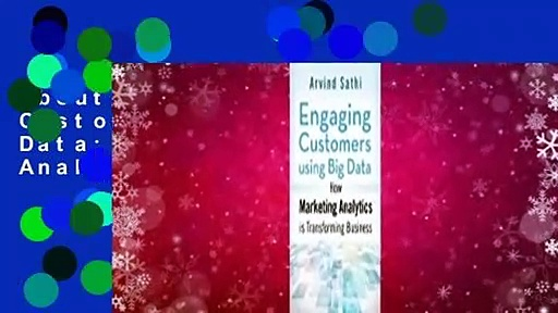 About For Books  Engaging Customers Using Big Data: How Marketing Analytics Are Transforming