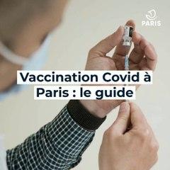 Vaccination Covid à Paris : mode d'emploi