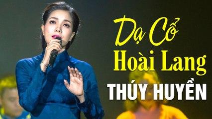 Dạ Cổ Hoài Lang - Thúy Huyền khác lạ với điệu vọng cổ trong Liveshow Huyền Ca