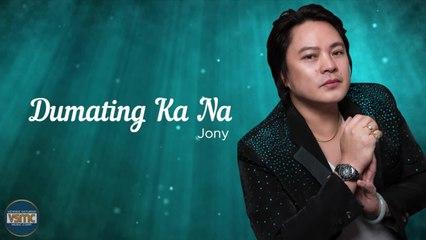 Jony - Dumating Ka Na