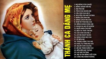 Thánh Ca Dâng Mẹ 2021 - Mẹ Đấng Cứu Chuộc  25 Bài Thánh Ca Hay Nhất Dâng Mẹ Maria Nguyễn Hồng Ân