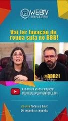 BBB21: VAI TER LAVAÇÃO DE ROUPA SUJA NO BBB!
