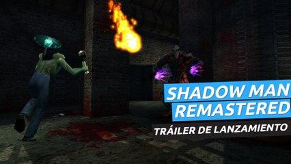 Shadow Man Remastered - Tráiler de lanzamiento