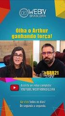 BBB21: OLHA O ARTHUR GANHANDO FORÇA!