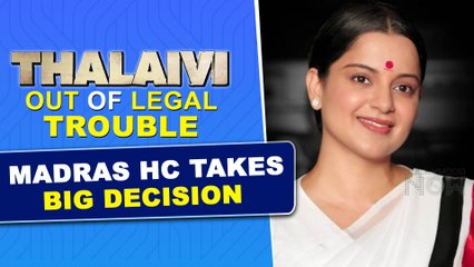 Good News ! Kangana's Thalaivi Gets Green Signal, Madras High Court Refuses To Put Stay On Film
