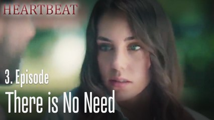 There is no need - Heartbeat Episode 3
