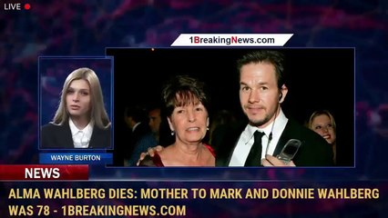 Alma Wahlberg Dies: Mother To Mark And Donnie Wahlberg Was 78 - 1BreakingNews.com