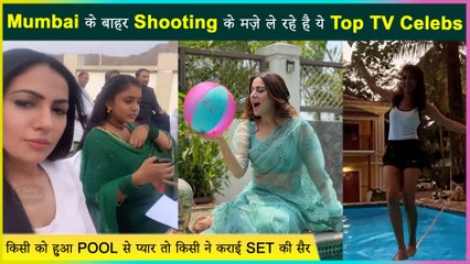 Sriti Jha To Neil Bhatt: Celebs Having Fun Post Shifting Their Shoot Location From Mumbai