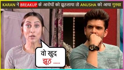 Anusha SHOCKED On Karan's Breakup Claim, Calls Him A Liar