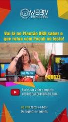 BBB21: VAI LÁ NO PLANTÃO BBB SABER O QUE ROLOU COM POCAH NA FESTA!