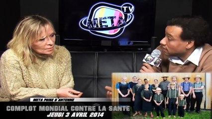 Claire Séverac - Complot contre la santé - Meta TV - 03 avril 2014