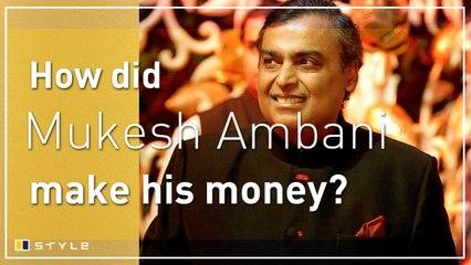 How does Mukesh Ambani make his money?