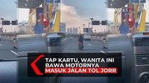 Emak-emak Pengendara Motor Masuk Tol dengan Membayar Layaknya Pengguna Mobil