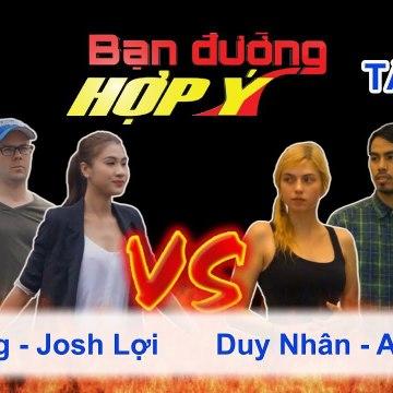 Bạn Đường Hợp Ý - Tập 51: Kim Dung - Josh Lợi VS Duy Nhân - Asha Minh