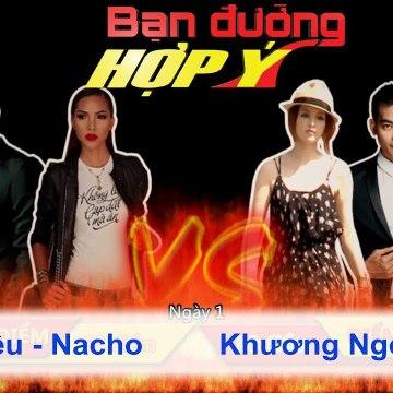 Bạn Đường Hợp Ý - Tập 05: Minh Triệu - Nacho VS Khương Ngọc - Chikako