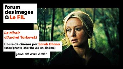 """Cours de cinéma """"Analyse filmique du Miroir d'Andreï Tarkovski"""""""